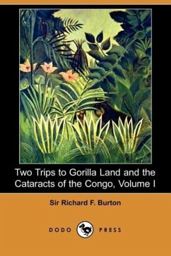 Two Trips to Gorilla Land and the Cataracts of the Congo, Volume I (Dodo Press)