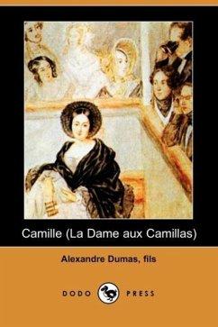 Camille (La Dame Aux Camillas) (Dodo Press) - Dumas Fils, Alexandre