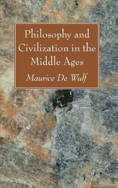 Philosophy and Civilization in the Middle Ages - De Wulf, Maurice