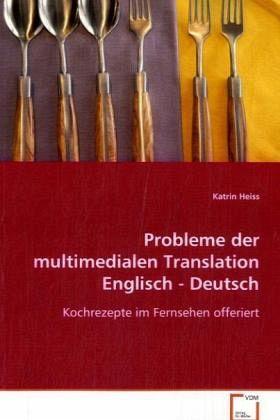 Probleme der multimedialen translation englisch deutsch von katrin heiss buch for Deutsch englisch translator