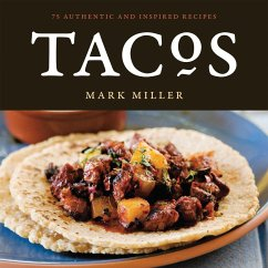 Tacos: 75 Authentic and Inspired Recipes - Miller, Mark; Hargett, Benjamin