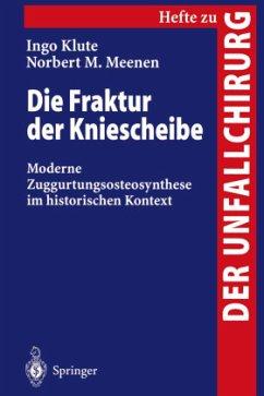 Die Fraktur der Kniescheibe - Klute, Ingo; Meenen, Norbert M.