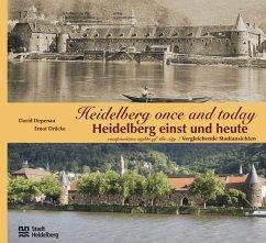 Heidelberg einst und heute /Heidelberg Once and Today - Depenau, David; Drücke, Ernot