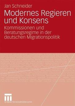 Modernes Regieren und Konsens - Schneider, Jan