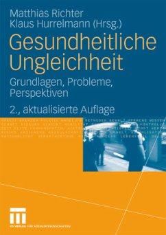 Gesundheitliche Ungleichheit - Richter, Matthias / Hurrelmann, Klaus (Hrsg.)