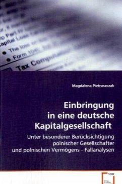 Einbringung in eine deutsche Kapitalgesellschaft - Pietruszczak, Magdalena
