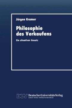 Philosophie des Verkaufens - Kramer, Jürgen
