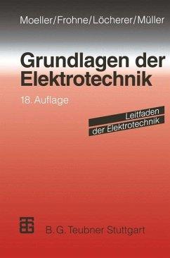 Grundlagen der Elektrotechnik (Leitfaden der Elektrotechnik)