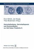 Herrschaftsräume, Herrschaftspraxis und Kommunikation zur Zeit Kaiser Friedrichs II.