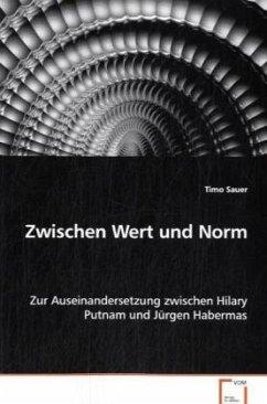 Zwischen Wert und Norm - Sauer, Timo