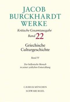 Jacob Burckhardt Werke 22: Griechische Culturgeschichte IV - Burckhardt, Jacob Chr.