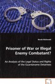Prisoner of War or Illegal Enemy Combatant?