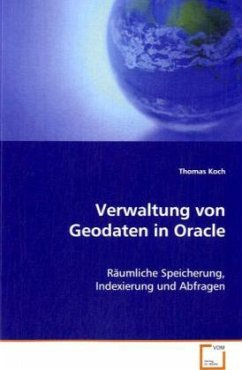 Verwaltung von Geodaten in Oracle - Koch, Thomas