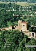 'Wie eine gebannte, unnahbare Zauberburg', Burgen in der Südpfalz
