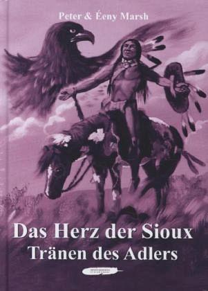 Das Herz der Sioux - Marsh, Peter; Marsh, Eeny