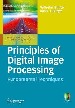 Principles of Digital Image Processing - Burger, Wilhelm;Burge, Mark J.