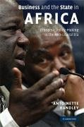 Business and the State in Africa: Economic Policy-Making in the Neo-Liberal Era - Handley, Antoinette
