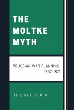 The Moltke Myth - Zuber, Terence
