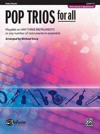 Pop Trios for All: Flute/Piccolo, Level 1-4: Playable on Any Three Instruments or Any Number of Instruments in Ensemble