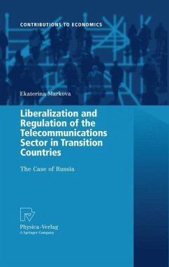 Liberalization and Regulation of the Telecommunications Sector in Transition Countries - Markova, Ekaterina