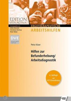 Hilfen zur Befunderhebung /Arbeitsdiagnostik - Köser, Petra