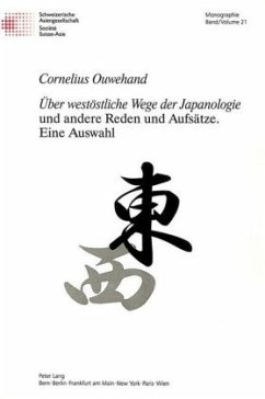 «Über westöstliche Wege der Japanologie» und andere Reden und Aufsätze.- Eine Auswahl - Ouwehand,
