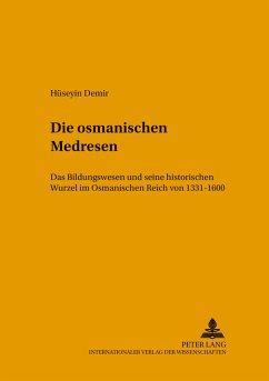 Die osmanischen Medresen - Demir, Hüseyin