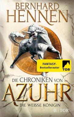 Die Weiße Königin / Die Chroniken von Azuhr Bd.2 - Hennen, Bernhard