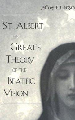St. Albert the Great's Theory of the Beatific Vision - Hergan, Jeffrey P.