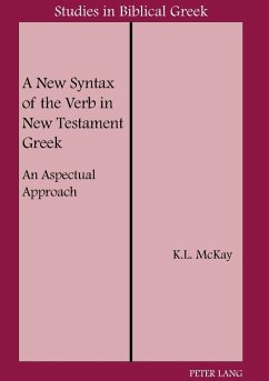 A New Syntax of the Verb in New Testament Greek - McKay, Kenneth L.