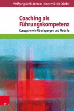 Coaching als Führungskompetenz - Kühl, Wolfgang; Lampert, Andreas; Schäfer, Erich