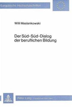 Der Süd-Süd-Dialog der beruflichen Bildung - Maslankowski, Willi