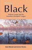 Thinking Black: William Cooper & the Australian Aborigines' League