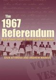 The 1967 Referendum: Race, Power and the Australian Constitution