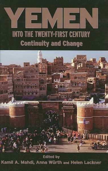 Yemen Into the Twenty-First Century: Continuity and Change ...