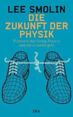 Die Zukunft der Physik - Smolin, Lee