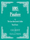 H.M.S. Pinafore - Or, the Lass That Loved a Sailor