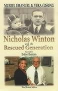 Nicholas Winton and the Rescued Generation - Emanuel, Muriel; Gissing, Vera