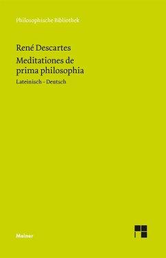 Meditationes de prima philosophia. Meditationen über die Grundlagen der Philosophie - Descartes, René
