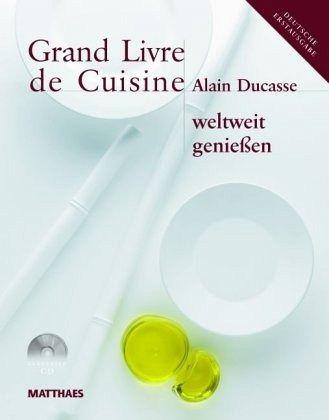 Grand livre de cuisine weltweit genie en von alain ducasse for Livre cuisine ducasse