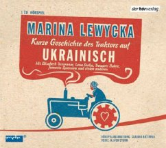 Kurze Geschichte des Traktors auf Ukrainisch, Audio-CD - Lewycka, Marina