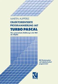 Objektorientierte Programmierung mit TURBO PASCAL (5.5)
