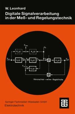 Digitale Signalverarbeitung in der Meß- und Regelungstechnik - Leonhard, Werner