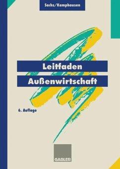 Leitfaden Außenwirtschaft - Sachs, Rudolf; Kamphausen, Rudolf E.