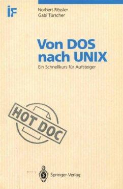 Von DOS nach UNIX - Rössler, Norbert; Türscher, Gabi