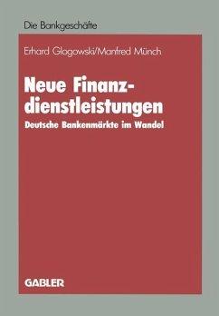 Neue Finanzdienstleistungen - Glogowski, Erhard