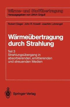 Wärmeübertragung durch Strahlung - Siegel, Robert; Howell, John R.; Lohrengel, Joachim