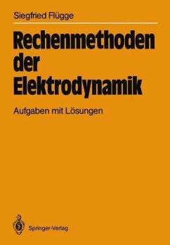 Rechenmethoden der Elektrodynamik - Flügge, Siegfried