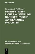 Innerbetriebliches Wissen und bankrechtliche Aufklärungspflichten - Faßbender, Christian A.