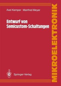 Entwurf von Semicustom-Schaltungen - Kemper, Axel; Meyer, Manfred